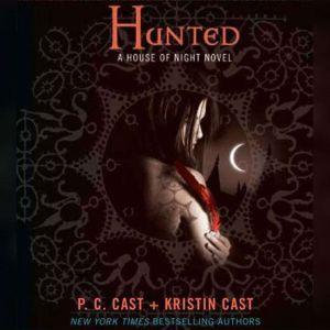 Hunted: A House of Night Novel, P. C. Cast