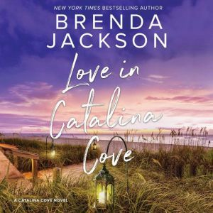 Love in Catalina Cove: (Catalina Cove), Brenda Jackson