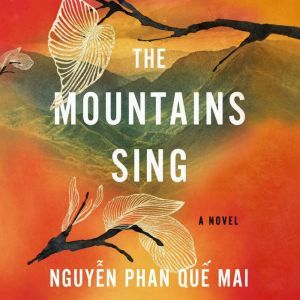 Mountains Sing, The, Nguy?n Phan Qu? Mai