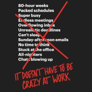 It Doesn't Have to Be Crazy at Work, Jason Fried