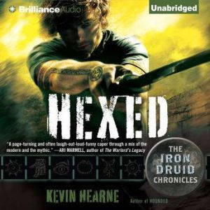 Hexed: The Iron Druid Chronicles, Kevin Hearne