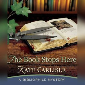The Book Stops Here: A Bibliophile Mystery, Kate Carlisle