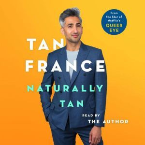 Naturally Tan A Memoir, Tan France