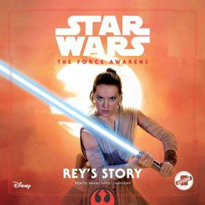 Star Wars the Force Awakens: Reys Story, Elizabeth Schaefer