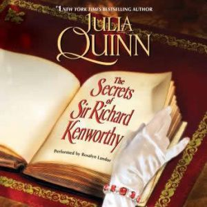 The Secrets of Sir Richard Kenworthy, Julia Quinn