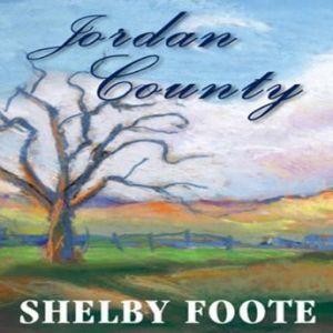 Jordan County, Shelby Foote