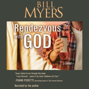 Rendezvous with God, Bill Myers