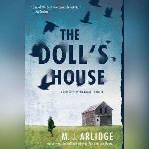 The Doll's House: A Detective Helen Grace Thriller, M. J. Arlidge