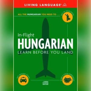 In-Flight Hungarian: Learn Before You Land, Living Language