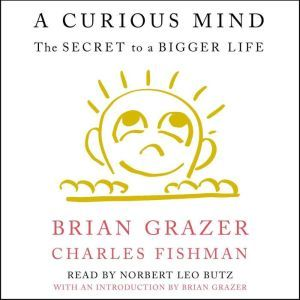 A Curious Mind The Secret to a Bigger Life, Brian Grazer