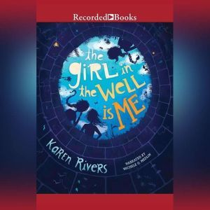 The Girl in the Well Is Me, Karen Rivers