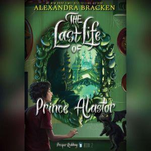 Prosper Redding: The Last Life of Prince Alastor, Alexandra Bracken