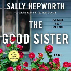 The Good Sister A Novel, Sally Hepworth
