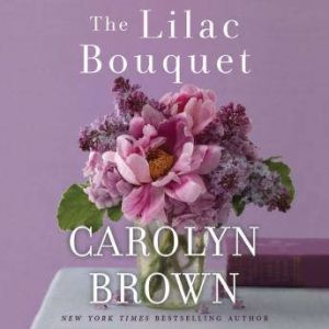 The Lilac Bouquet, Carolyn Brown