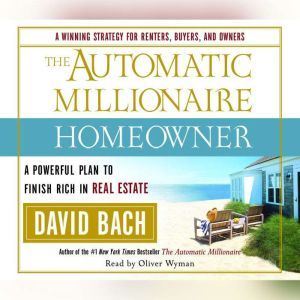 The Automatic Millionaire Homeowner A Powerful Plan to Finish Rich in Real Estate, David Bach