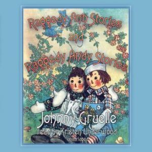 Raggedy Ann Stories and Raggedy Andy Stories, Johnny Gruelle