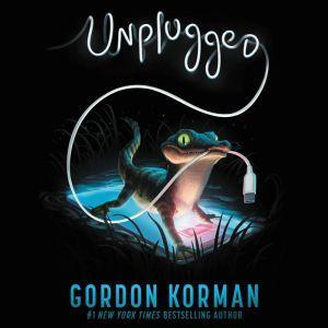 Unplugged, Gordon Korman