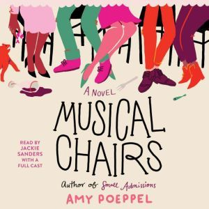 Musical Chairs: A Novel, Amy Poeppel
