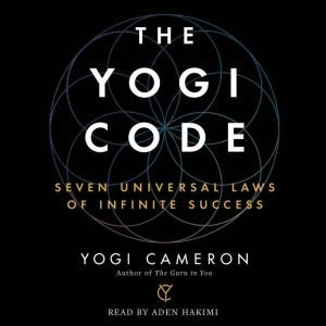 The Yogi Code Seven Universal Laws of Infinite Success, Yogi Cameron