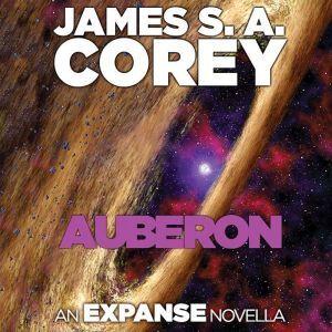 Auberon: An Expanse Novella, James S. A. Corey