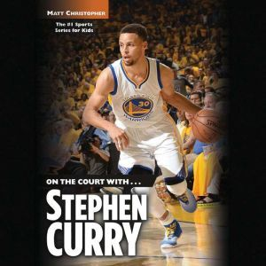 On the Court with...Stephen Curry, Matt Christopher