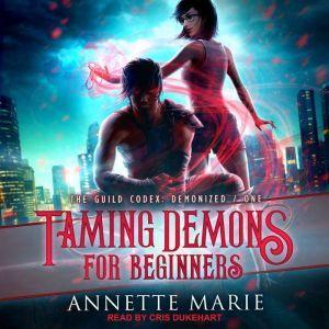 Taming Demons for Beginners, Annette Marie