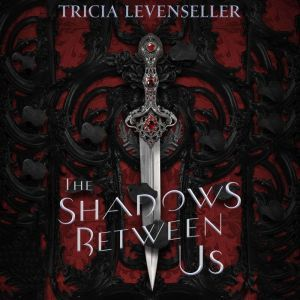 The Shadows Between Us, Tricia Levenseller