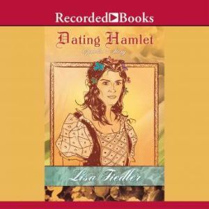 Dating Hamlet: Ophelia's Story, Lisa Fiedler