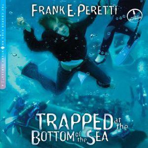 Trapped at the Bottom of the Sea, Frank E Peretti