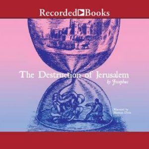 The Destruction of Jerusalem: Excerpts, Josephus