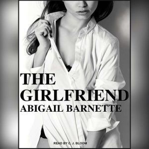 The Girlfriend, Abigail Barnette