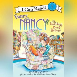 Fancy Nancy: The Dazzling Book Report, Jane O'Connor