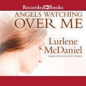 Angels Watching Over Me, Lurlene McDaniel