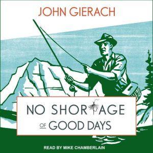 No Shortage of Good Days, John Gierach