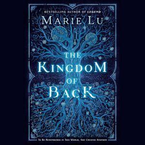 The Kingdom of Back, Marie Lu