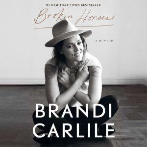 Broken Horses A Memoir, Brandi Carlile