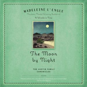 The Moon by Night: Book Two of The Austin Family Chronicles, Madeleine L'Engle
