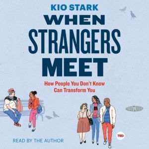 When Strangers Meet, Kio Stark