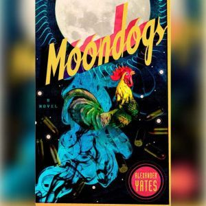 Moondogs, Alexander Yates