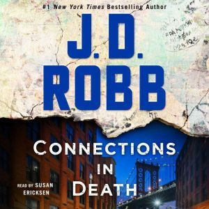Connections in Death: An Eve Dallas Novel (In Death, Book 48), J. D. Robb