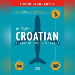 In-Flight Croatian: Learn Before You Land, Living Language