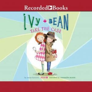 Ivy and Bean Take the Case, Annie Barrows