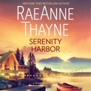 Serenity Harbor: A Heartwarming Small Town Romance (Haven Point), RaeAnne Thayne