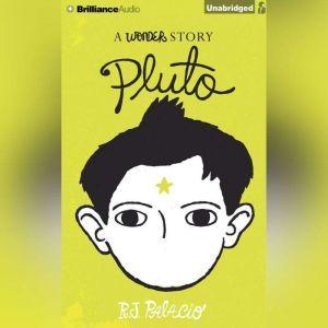 Pluto: A Wonder Story, R. J. Palacio