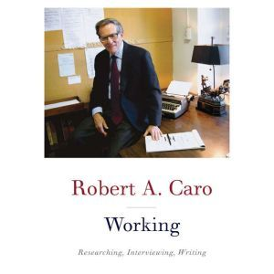Working, Robert A. Caro