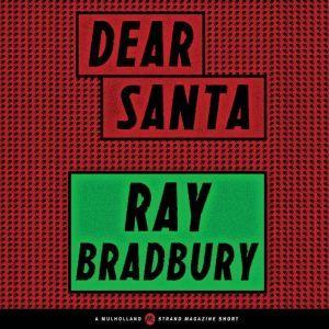 Dear Santa, Ray Bradbury