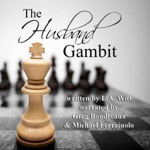 The Husband Gambit, L.A. Witt