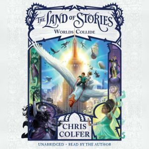 The Land of Stories: Worlds Collide, Chris Colfer