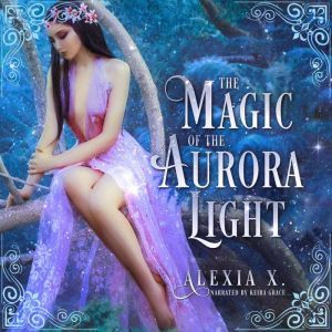 The Magic of the Aurora Light, Alexia X.