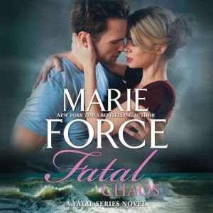 Fatal Chaos: (The Fatal Series), Marie Force